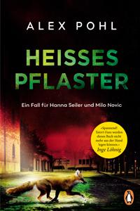 Alex Pohl Heißes Pflaster Ein Fall für Hanna Seiler und Milo Novic 2
